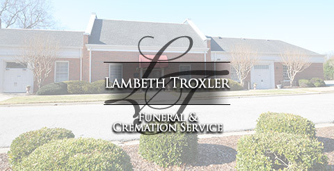 Lambeth Troxler Funeral & Cremation Services